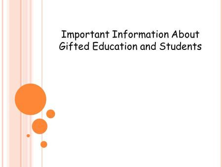 Important Information About Gifted Education and Students.