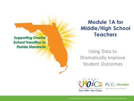 Module 1A for Middle/High School Teachers Using Data to Dramatically Improve Student Outcomes.