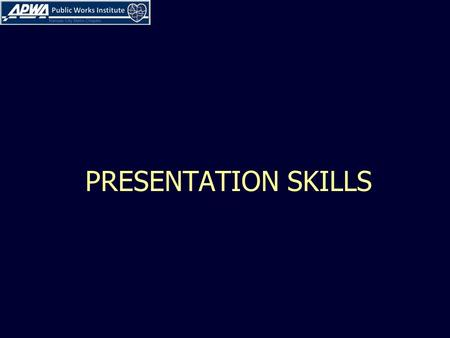 PRESENTATION SKILLS. 2 LEARNING OBJECTIVES Know how to present your case to Elected Officials effectively Know how to present your case to the Public.