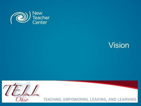 Vision. Copyright © 2012 New Teacher Center. All Rights Reserved. Blackboard Collaborate Communication Tools.