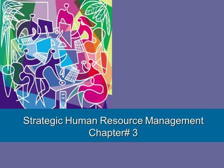 Strategic Human Resource Management Chapter# 3