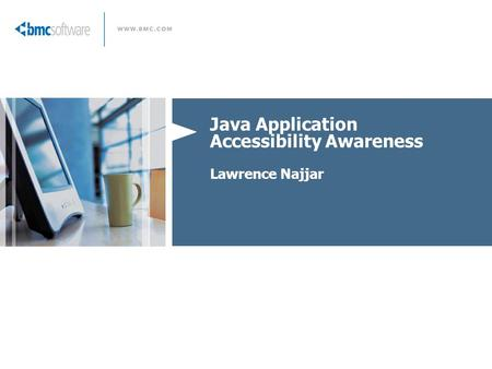 Java Application Accessibility Awareness Lawrence Najjar.