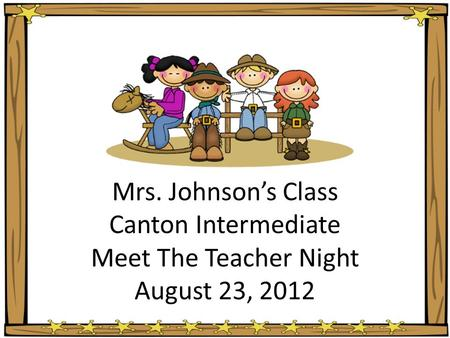Mrs. Johnson's Class Canton Intermediate Meet The Teacher Night August 23, 2012.