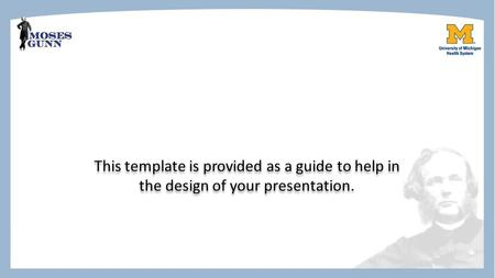 This template is provided as a guide to help in the design of your presentation.