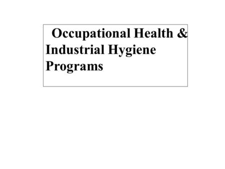Occupational Health & Industrial Hygiene Programs.