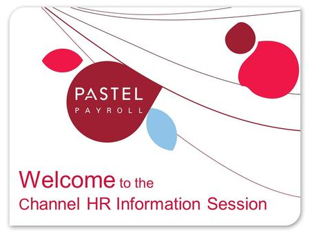 Welcome to the C hannel HR Information Session. NEW – Human Resources HR for Everyone.