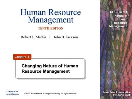 Human Resource Management TENTH EDITON © 2003 Southwestern College Publishing. All rights reserved. Changing Nature of Human Resource Management Chapter.