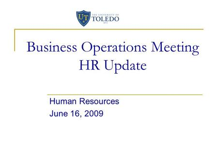 Business Operations Meeting HR Update Human Resources June 16, 2009.