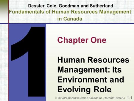 Dessler, Cole, Goodman and Sutherland Fundamentals of Human Resources Management in Canada Chapter One Human Resources Management: Its Environment and.