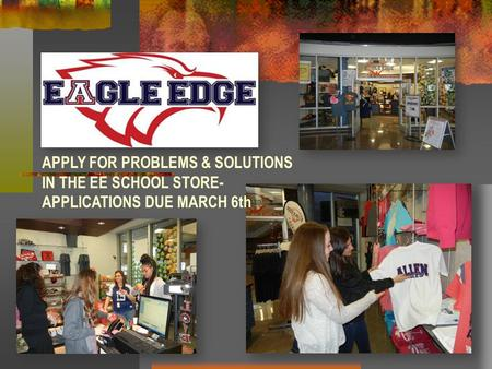 APPLY FOR PROBLEMS & SOLUTIONS IN THE EE SCHOOL STORE- APPLICATIONS DUE MARCH 6th.