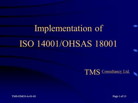 Implementation of ISO 14001/OHSAS TMS Consultancy Ltd.