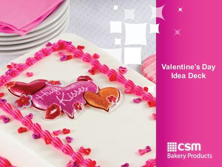 Valentine's Day Idea Deck. Table of Contents Cakes Cupcakes Message Cookies Cutout Cookies Merchandising Idea.