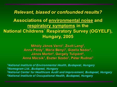 Relevant, biased or confounded results? Associations of environmental noise and respiratory symptoms in the National Childrens´ Respiratory Survey (OGYELF),