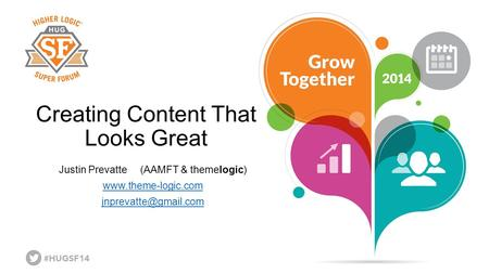 Creating Content That Looks Great Justin Prevatte (AAMFT & themelogic)