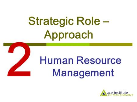 Strategic Role – Approach
