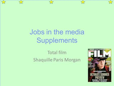 Jobs in the media Supplements Total film Shaquille Paris Morgan.
