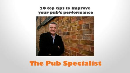 20 top tips to Improve your pub's performance The Pub Specialist.