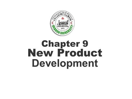 Chapter 9 New Product Development. Competition in our global marketplace makes it essential for firms to continuously offer new products to attract consumers.