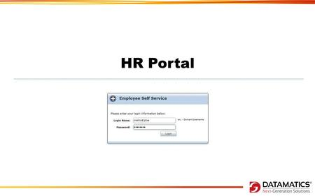 HR Portal. Featured List Build on Open Source – No license cost Configurable & Scalable Ease of User Interface On Line Tracking & Approval Mechanism ERP.