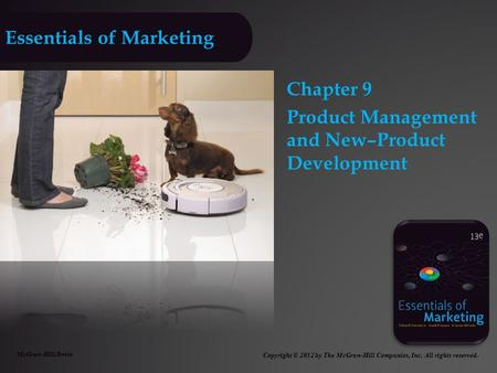 Essentials of Marketing Chapter 9 Product Management and New–Product Development McGraw-Hill/Irwin Copyright © 2012 by The McGraw-Hill Companies, Inc.