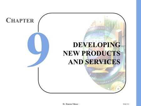 DEVELOPING NEW PRODUCTS AND SERVICES CHAPTER