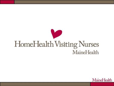 "Maine Partners in Nursing – Innovative Ideas Grant ""Home Healthcare Curricular Integration Initiative"""