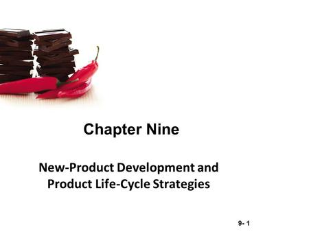 9- 1 Chapter Nine New-Product Development and Product Life-Cycle Strategies.