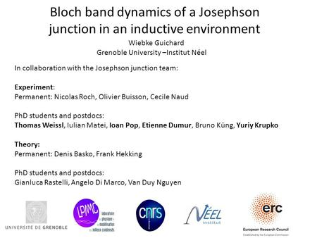 Bloch band dynamics of a Josephson junction in an inductive environment Wiebke Guichard Grenoble University –Institut Néel In collaboration with the Josephson.