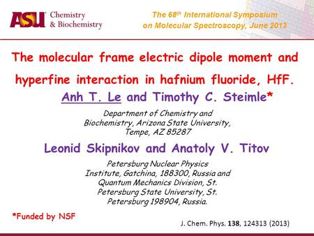 Anh T. Le and Timothy C. Steimle* The molecular frame electric dipole moment and hyperfine interaction in hafnium fluoride, HfF. Department of Chemistry.