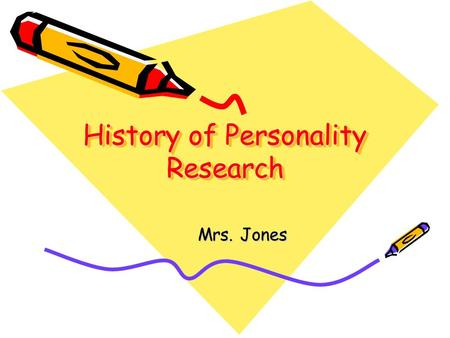 History of Personality Research Mrs. Jones. Where do you get your PERSONALITY? Inherited or Learned???