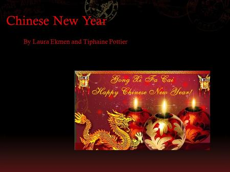 Chinese New Year By Laura Ekmen and Tiphaine Pottier.