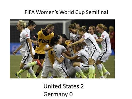 Germany's United States 2 Germany 0 FIFA Women's World Cup Semifinal.
