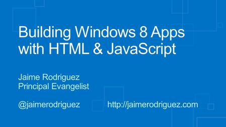 Building Windows 8 Apps with HTML & JavaScript Jaime Rodriguez Principal