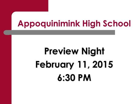 Appoquinimink High School Preview Night February 11, 2015 6:30 PM.