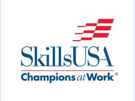 Secure Your Future with SkillsUSA Note from Tim Lawrence