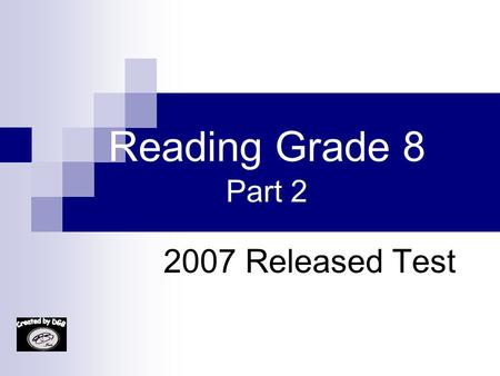 "Reading Grade 8 Part 2 2007 Released Test 24. The ""What Can You Do?"" section is meant to — A. A. explain the paper's policies and procedures B. B. show."