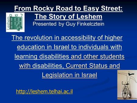 From Rocky Road to Easy Street: The Story of Leshem Presented by Guy Finkelcztein and other students with Current Status and Legislation in Israel The.