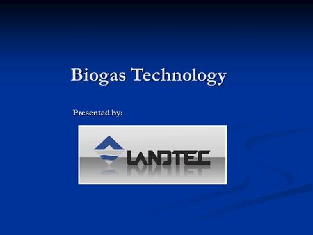 Biogas Technology Presented by:. Founded in 1988, now serving Global Customer Base Founded in 1988, now serving Global Customer Base Corporate Office.