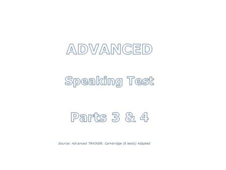 ADVANCED Speaking Test Parts 3 & 4