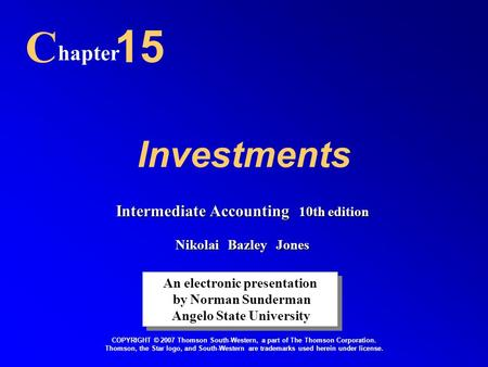 Investments C hapter 15 An electronic presentation by Norman Sunderman Angelo State University An electronic presentation by Norman Sunderman Angelo State.