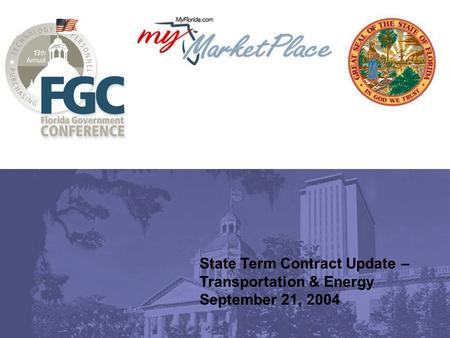 State Term Contract Update – Transportation & Energy September 21, 2004.