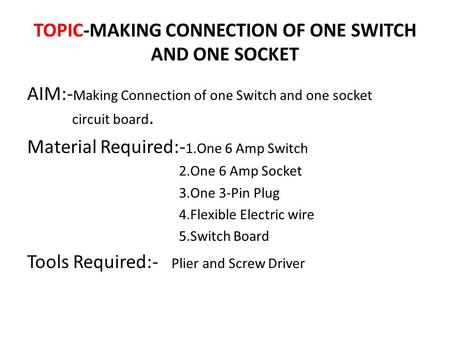 TOPIC-MAKING CONNECTION OF ONE SWITCH AND ONE SOCKET