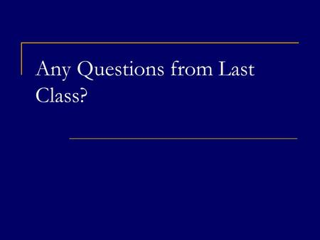 Any Questions from Last Class?. Chapter 5 Investment Decisions: Look Ahead and Reason Back COPYRIGHT © 2008 Thomson South-Western, a part of The Thomson.