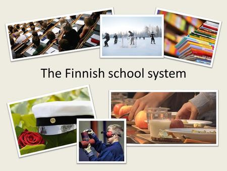 The Finnish school system. Basic Education A nine-year compulsory school with mandatory attendance o Usually begins the year the pupil turns seven and.