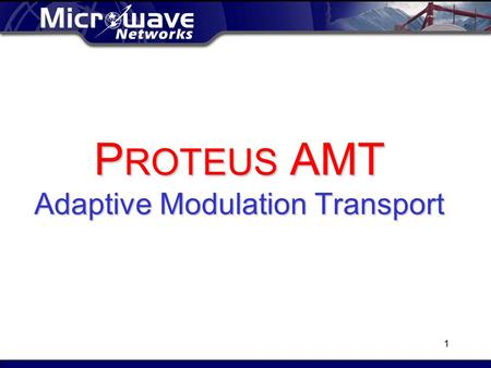 1 P ROTEUS AMT Adaptive Modulation Transport. 2 Product Overview AMT-Series Indoor Unit Outdoor Unit L-Series Indoor Unit.