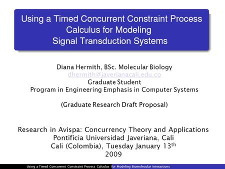 Diana Hermith, BSc. Molecular Biology Graduate Student Program in Engineering Emphasis in Computer Systems (Graduate Research.