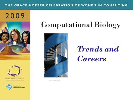 Computational Biology Trends and Careers www.flickr.com.