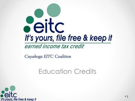 Education Credits 1. What is a Tax Credit Credits are designed to offset tax liability Refundable credits Nonrefundable credits American Opportunity is.