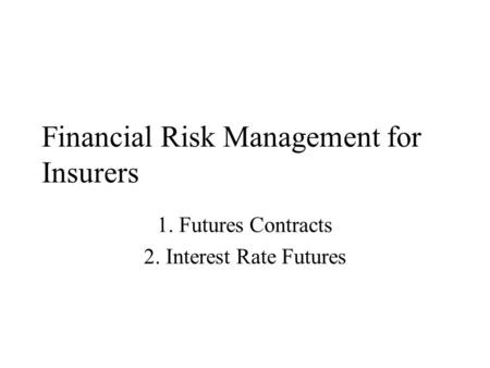 Financial Risk Management for Insurers