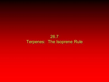26.7 Terpenes: The Isoprene Rule
